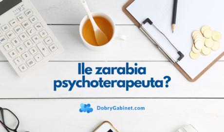 Ile zarabia psychoterapeuta